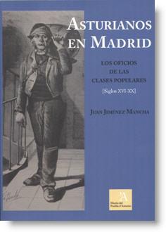Asturianos en Madrid. Los oficios de las clases populares (siglos XVI-XX)
