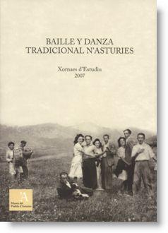 Baille y danza tradicional n'Asturies. Xornaes d'estudiu 2007