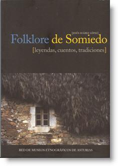 Folklore de Somiedo. Leyendas, cuentos, tradiciones
