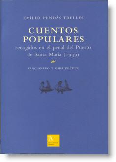Cuentos populares recogidos en el penal del Puerto de Santa María (1939). Cancionero y obra poética