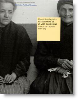 Fotografías de la vida campesina. Puertas de Cabrales 1904-1913