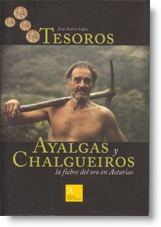 Tesoros, ayalgas y chalgueiros. La fiebre del oro en Asturias